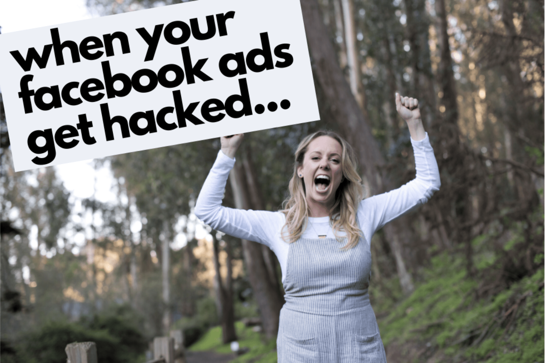 """blonde girl screaming """"when your facebook ads get hacked"""""""